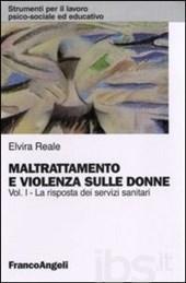 """""""Maltrattamento e violenza sulle donne. Vol. 1: La risposta dei servizi sanitari."""""""