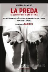 """La preda. Le confessioni di una vittima """" di Angela Camuso"""""""