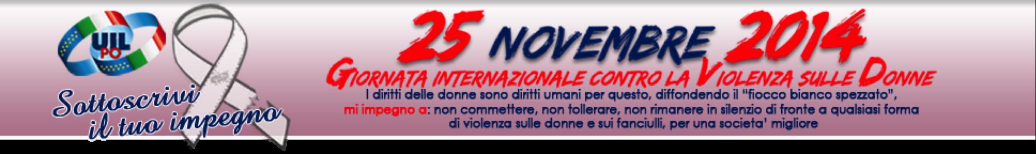 25 Novembre 2014 Giornata Internazionale contro la  Violenza sulle Donne