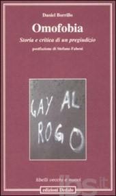 """Omofobia. Storia e critica di un pregiudizio"""" di Daniele Borrillo"""