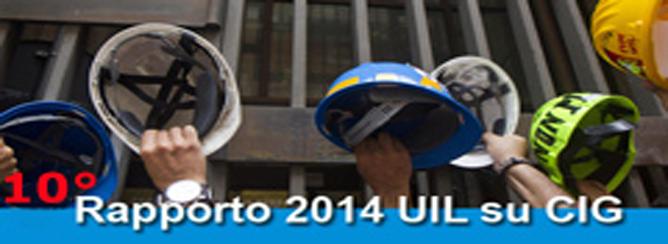 Loy: Ottobre il secondo mese più cassaintegrato dall'inizio della crisi. 10° RAPPORTO UIL 2014 SU CASSA INTEGRAZIONE