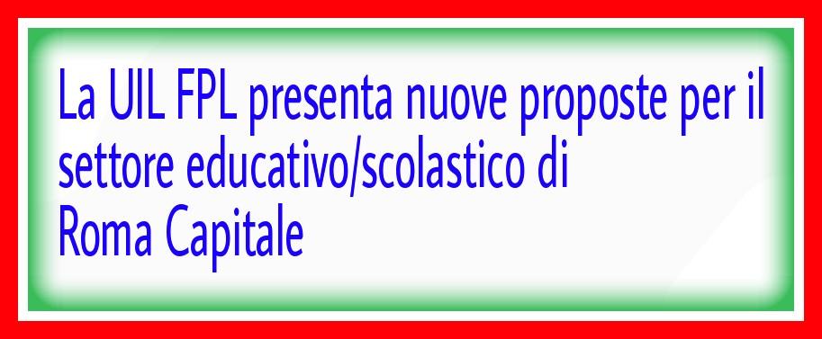 La UIL FPL presenta nuove proposte per il settore educativo/scolastico di Roma Capitale